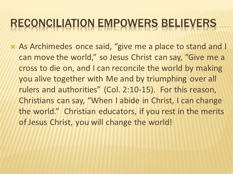 Reconciliation empowers believers