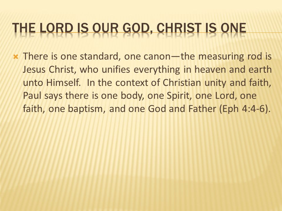 The Lord is our god, Christ is one