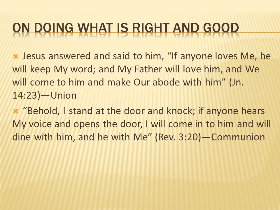 on doing what is right and good
