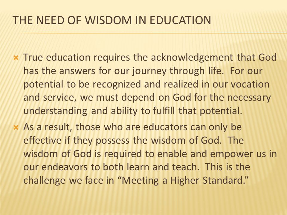 The Need of Wisdom in Education