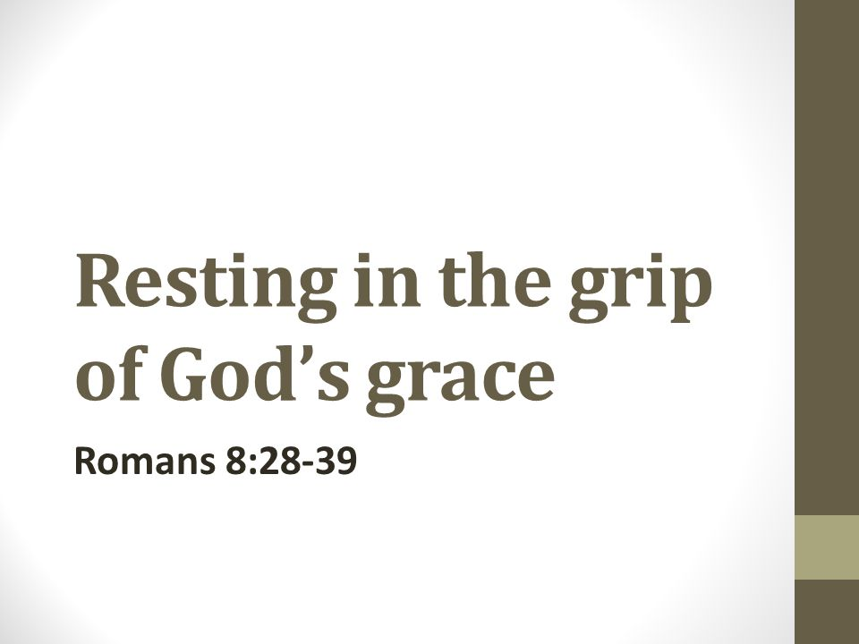 Resting in the grip of God's grace