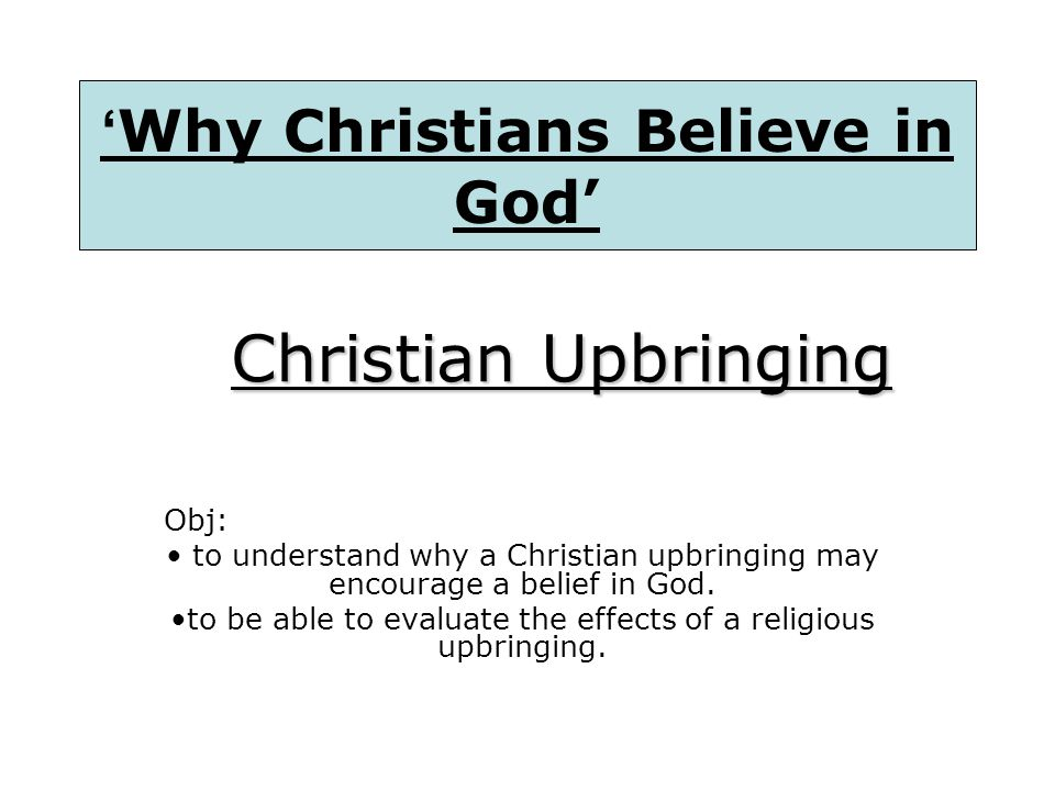 'Why Christians Believe in God'
