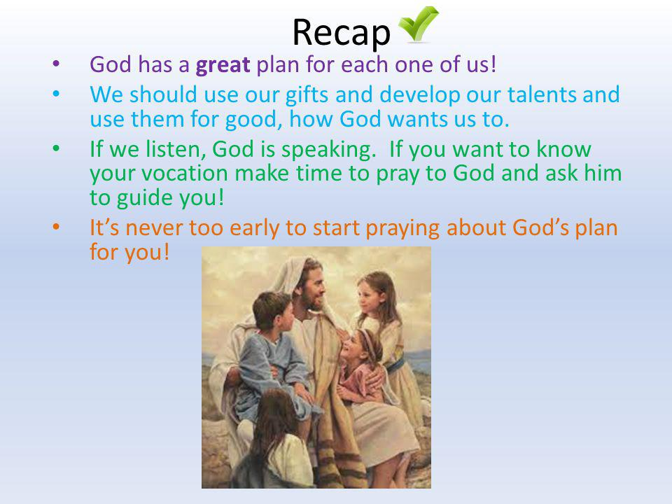 Recap God has a great plan for each one of us!