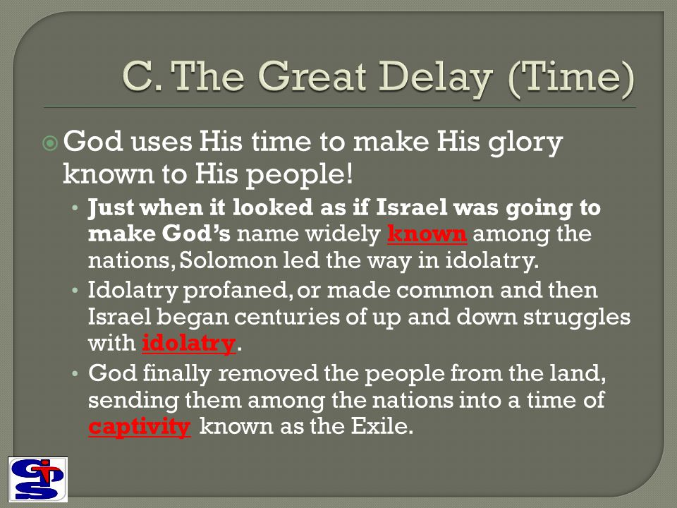 C. The Great Delay (Time)