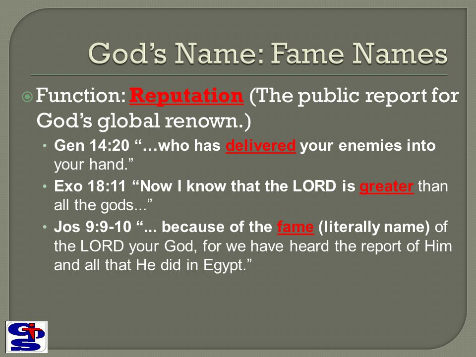 God's Name: Fame Names Function: Reputation (The public report for God's global renown.)