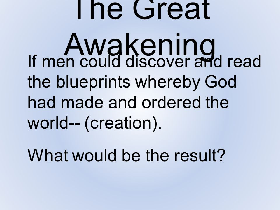 The Great Awakening What would be the result