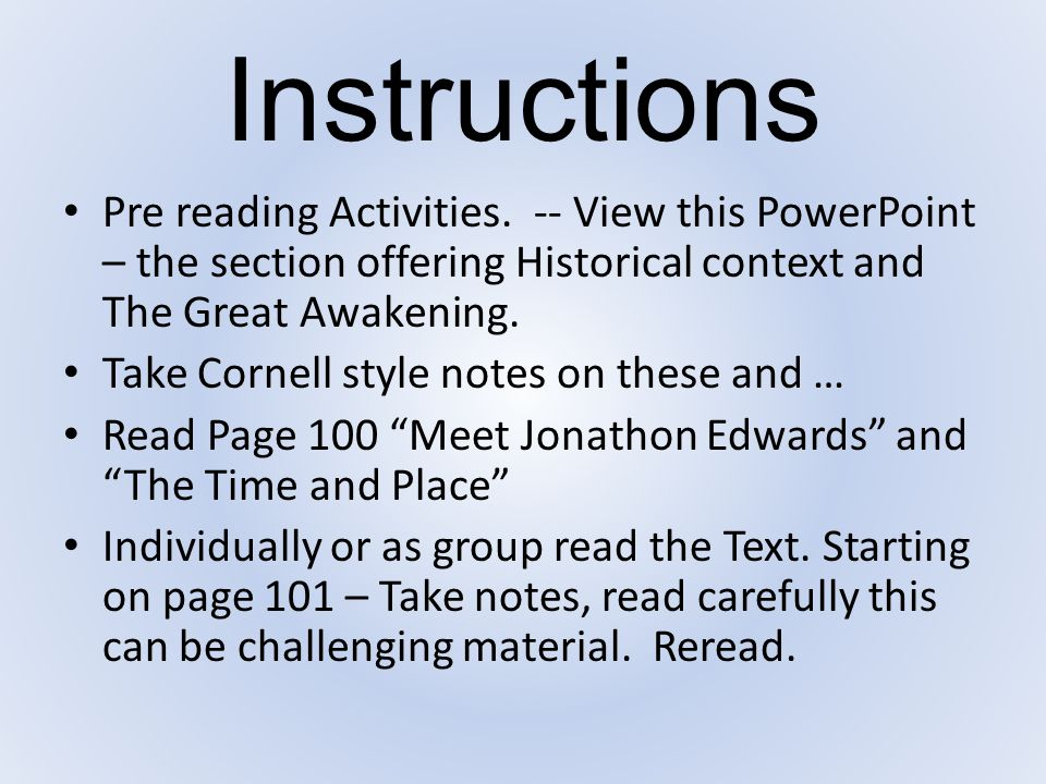 Instructions Pre reading Activities. -- View this PowerPoint – the section offering Historical context and The Great Awakening.