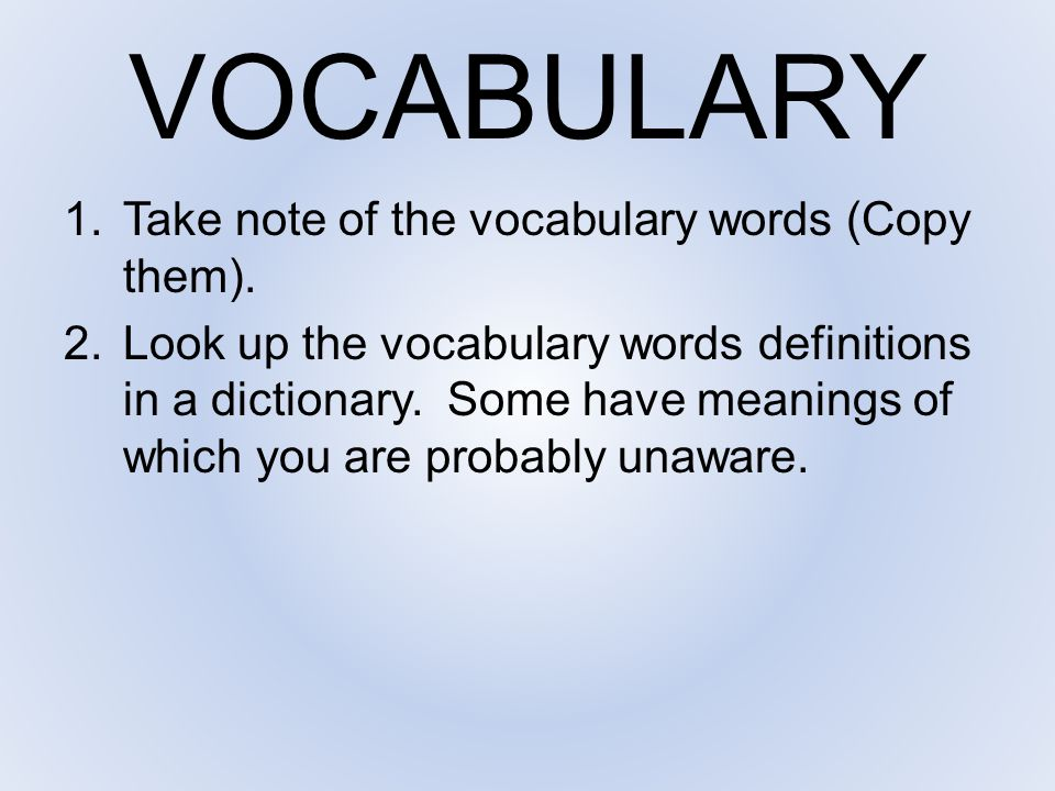 VOCABULARY Take note of the vocabulary words (Copy them).