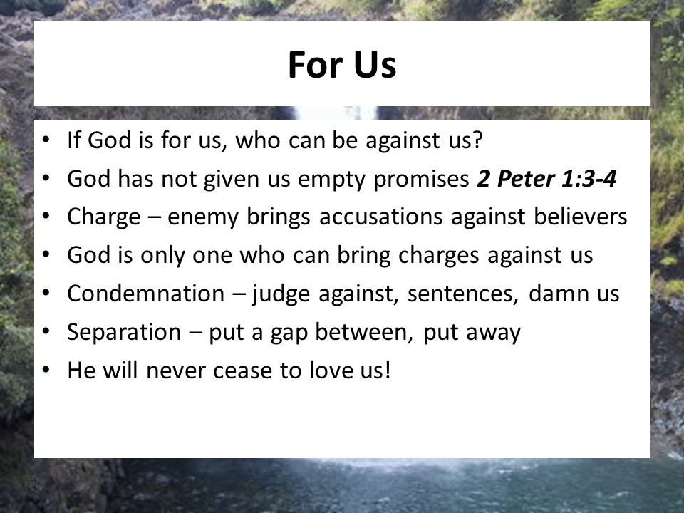 For Us If God is for us, who can be against us