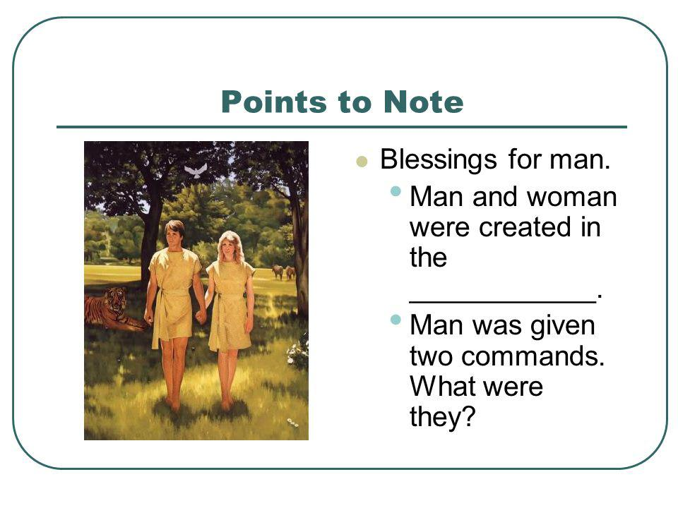 Points to Note Blessings for man.