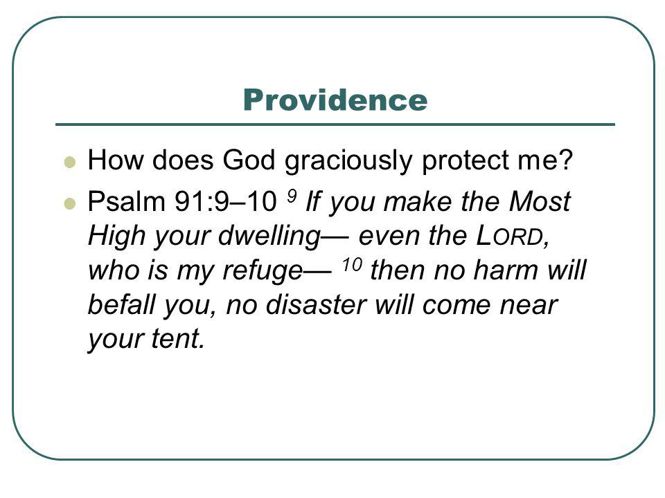 Providence How does God graciously protect me