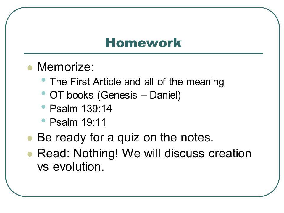 Homework Memorize: Be ready for a quiz on the notes.