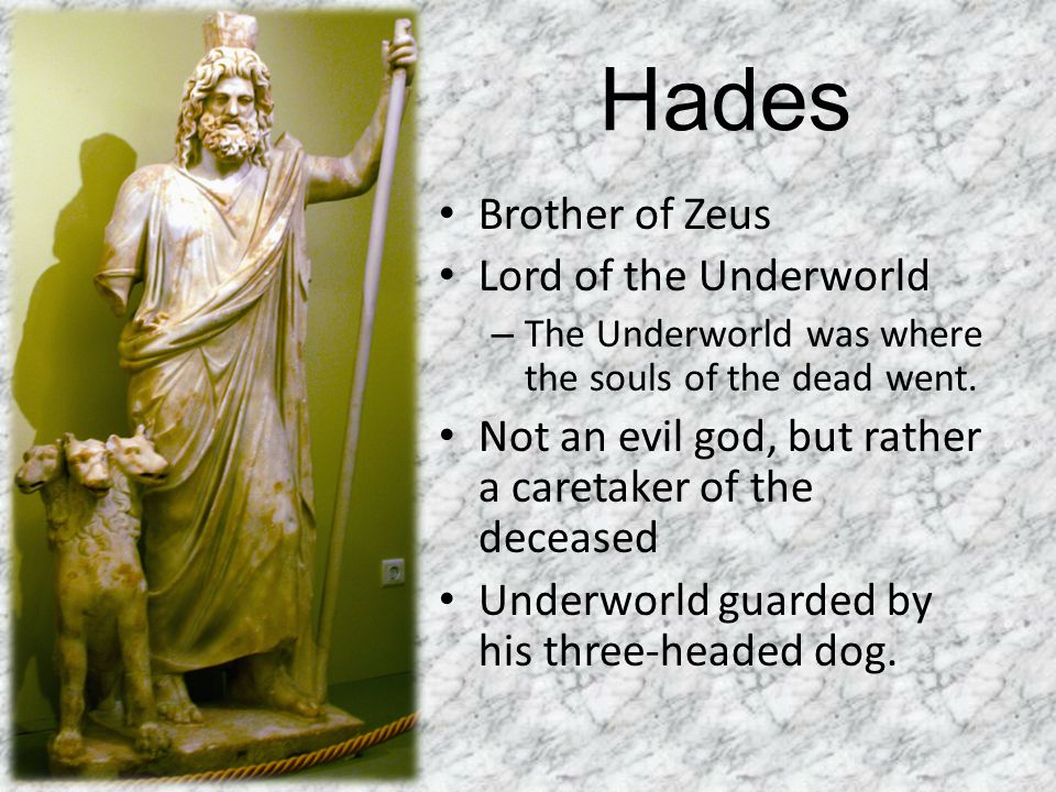 Hades Brother of Zeus Lord of the Underworld