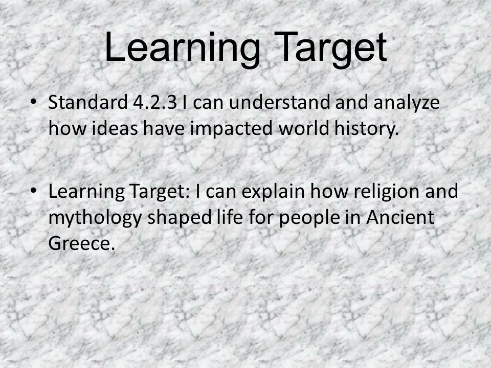 Learning Target Standard 4.2.3 I can understand and analyze how ideas have impacted world history.