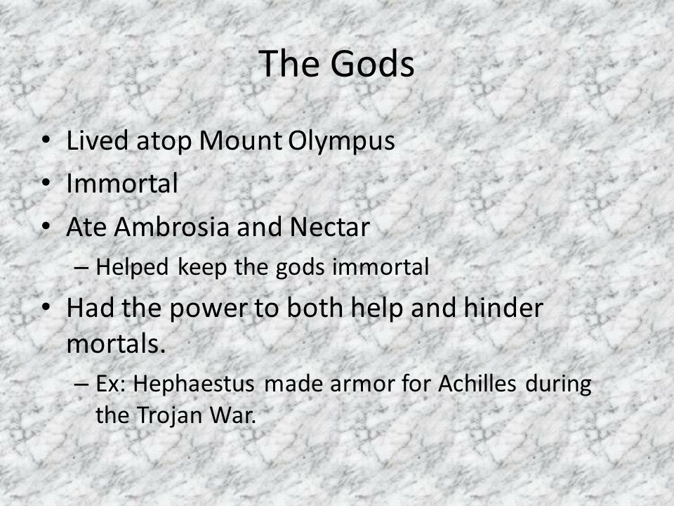 The Gods Lived atop Mount Olympus Immortal Ate Ambrosia and Nectar
