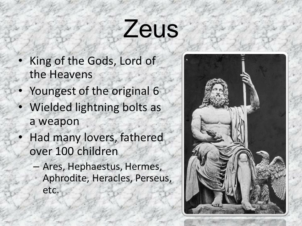 Zeus King of the Gods, Lord of the Heavens Youngest of the original 6