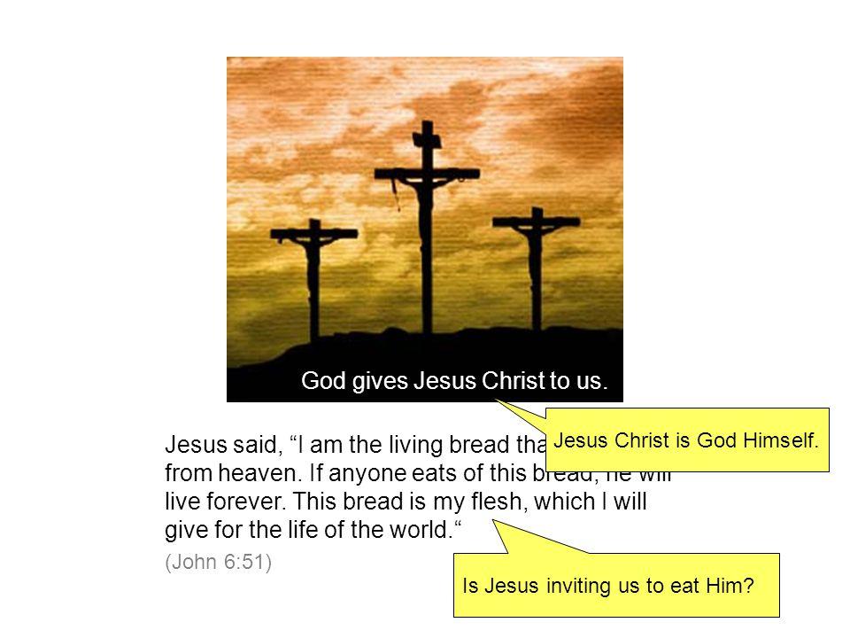 Jesus Christ is God Himself.