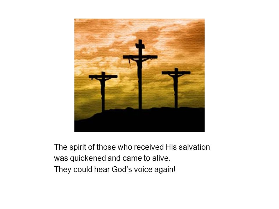 The spirit of those who received His salvation