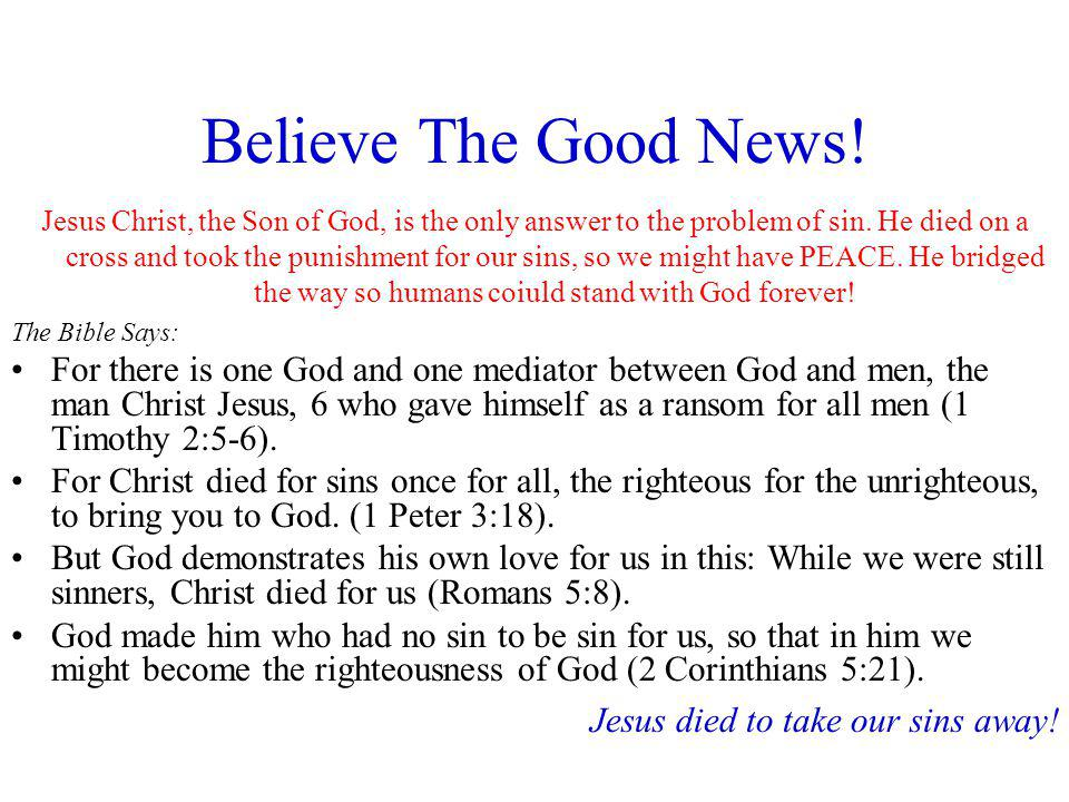Believe The Good News!