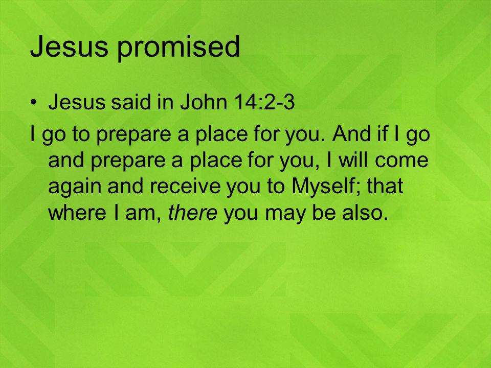 Jesus promised Jesus said in John 14:2-3