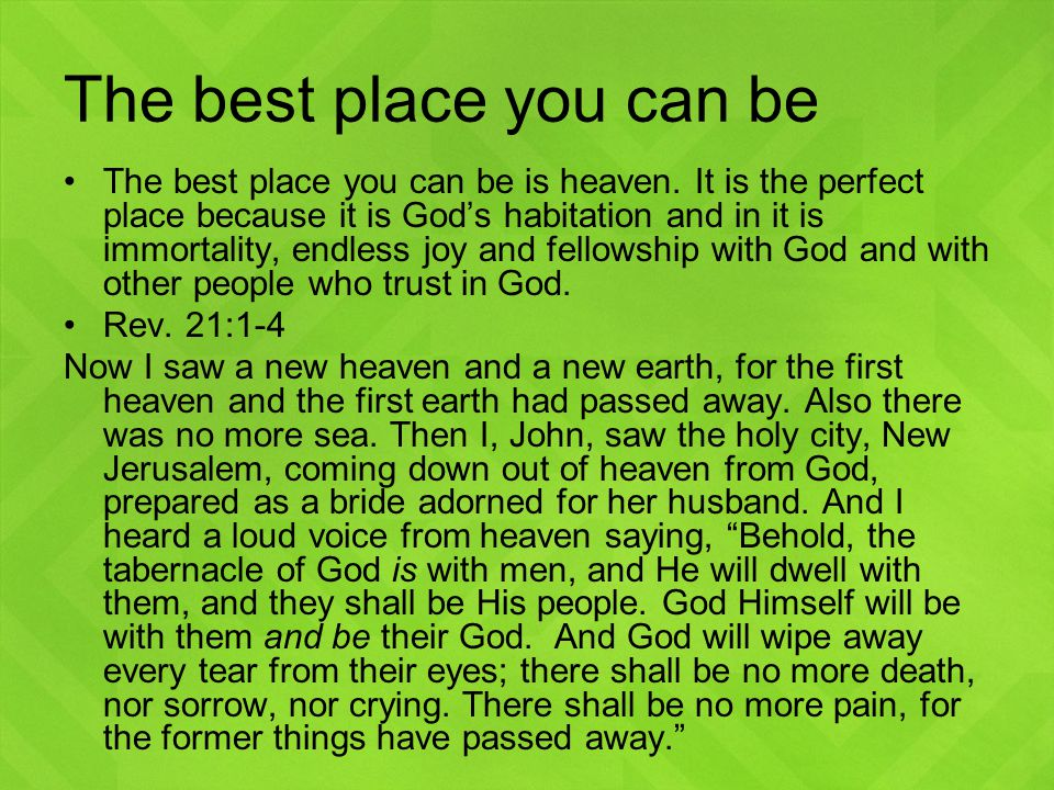 The best place you can be