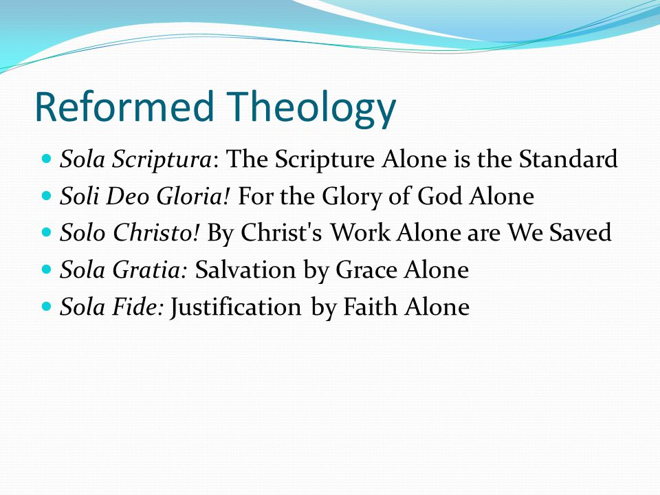 Reformed Theology Sola Scriptura: The Scripture Alone is the Standard
