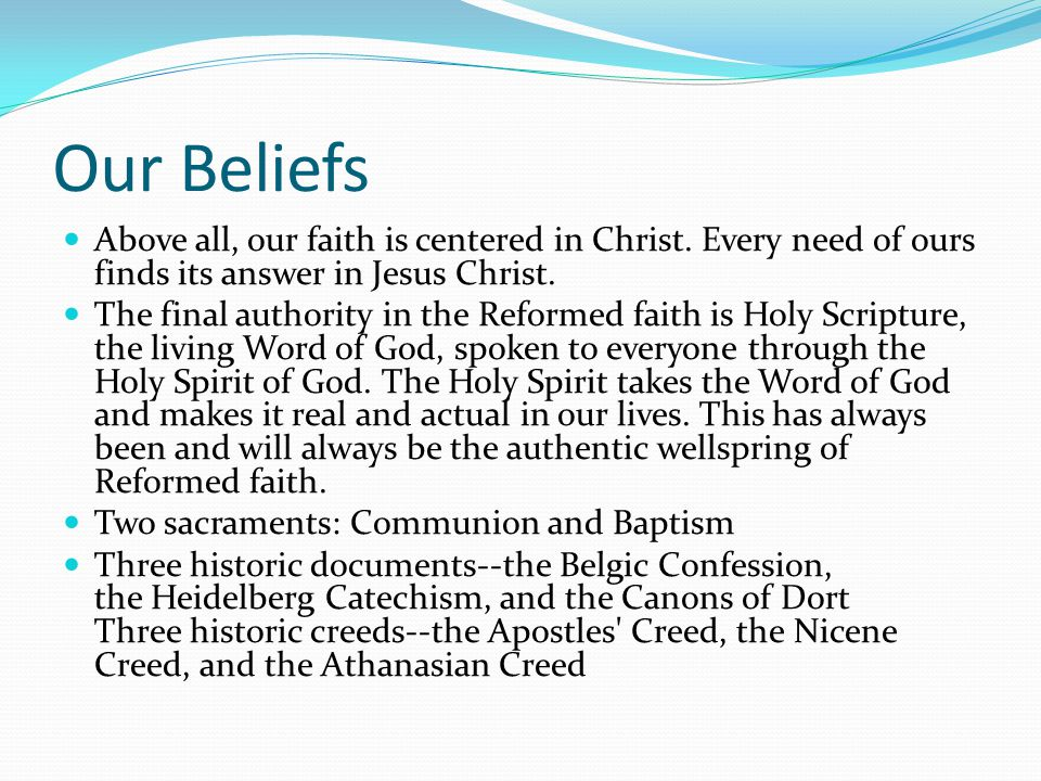 Our Beliefs Above all, our faith is centered in Christ. Every need of ours finds its answer in Jesus Christ.