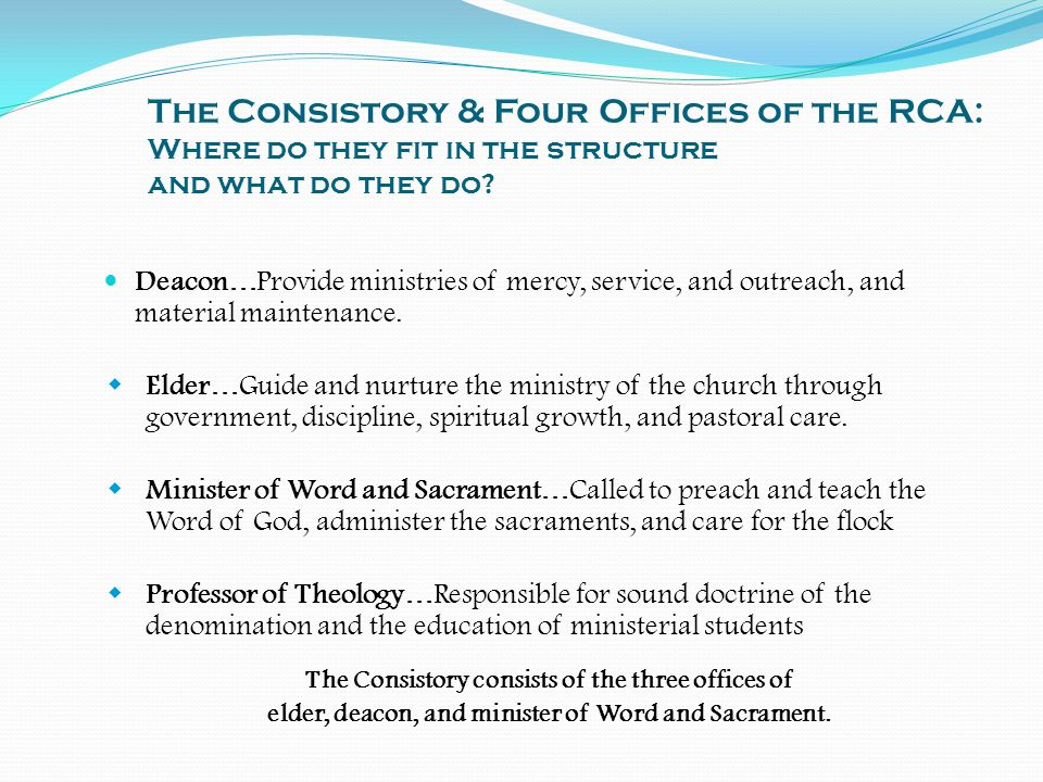 The Consistory & Four Offices of the RCA: Where do they fit in the structure and what do they do
