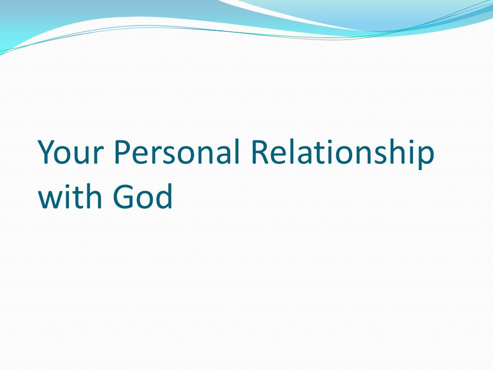 Your Personal Relationship with God