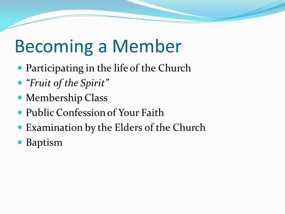 Becoming a Member Participating in the life of the Church