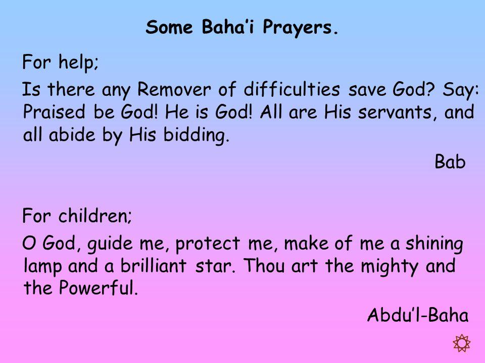 Some Baha'i Prayers. For help;