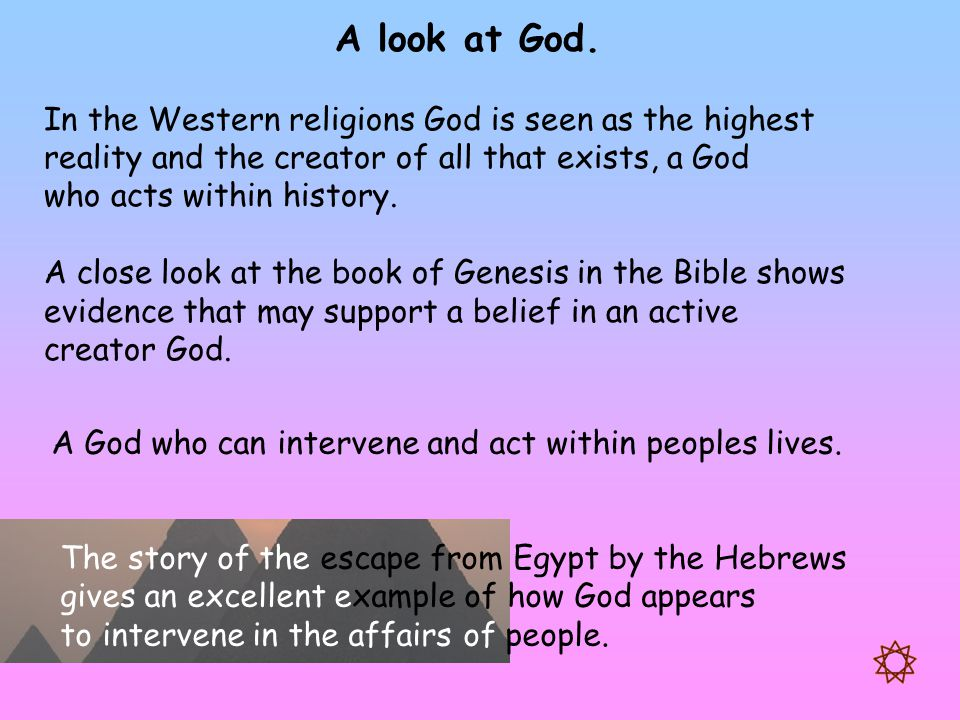 A look at God. In the Western religions God is seen as the highest