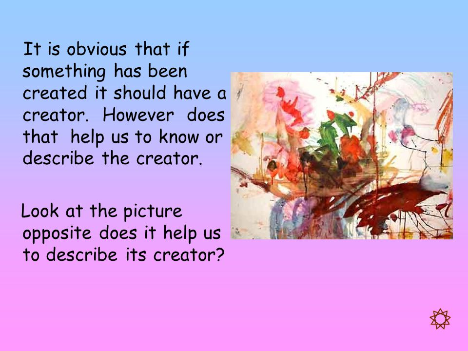 Look at the picture opposite does it help us to describe its creator