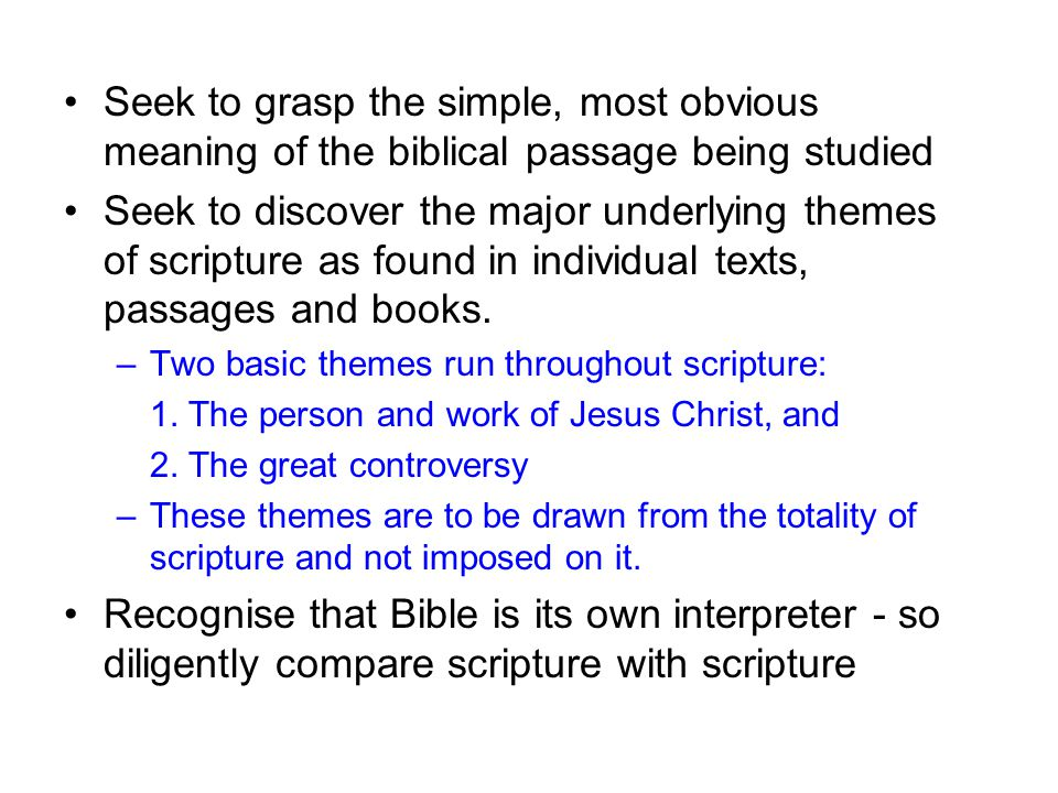 Seek to grasp the simple, most obvious meaning of the biblical passage being studied