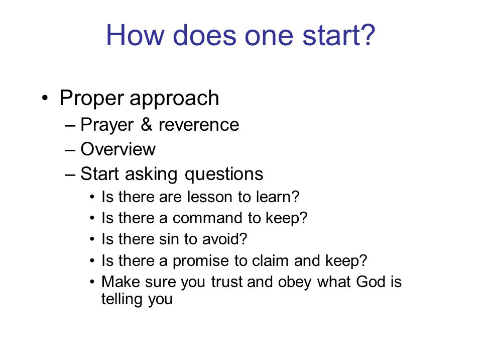 How does one start Proper approach Prayer & reverence Overview