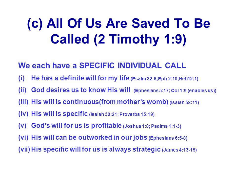 (c) All Of Us Are Saved To Be Called (2 Timothy 1:9)