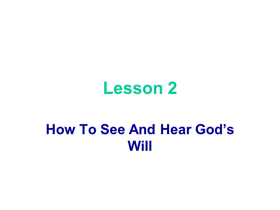 How To See And Hear God's Will