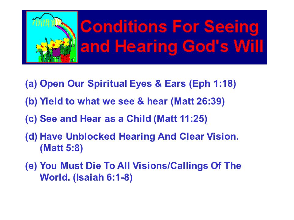 (1) Conditions for seeing and Hearing God's Will