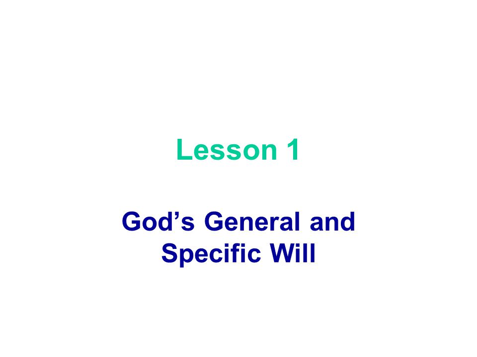God's General and Specific Will