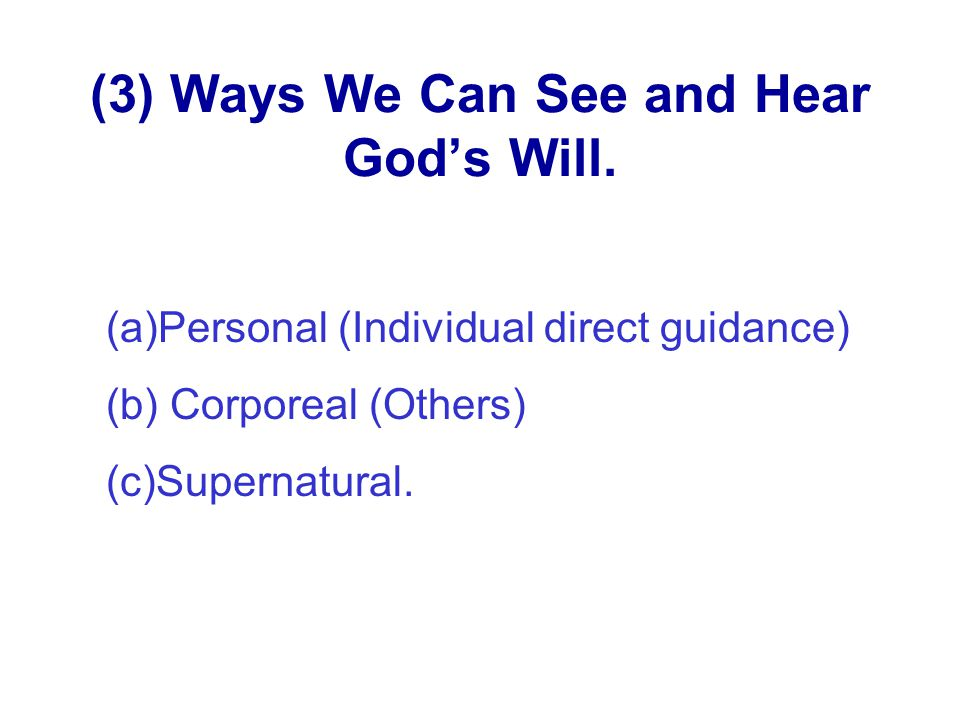 (3) Ways We Can See and Hear God's Will.