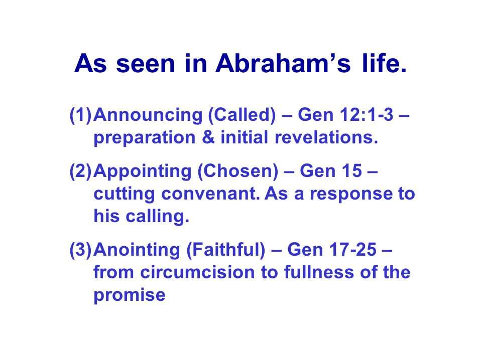 As seen in Abraham's life.