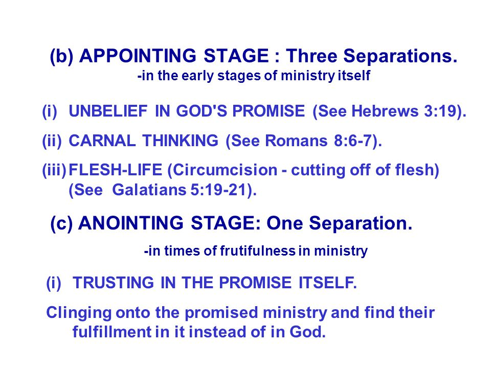 (c) ANOINTING STAGE: One Separation.