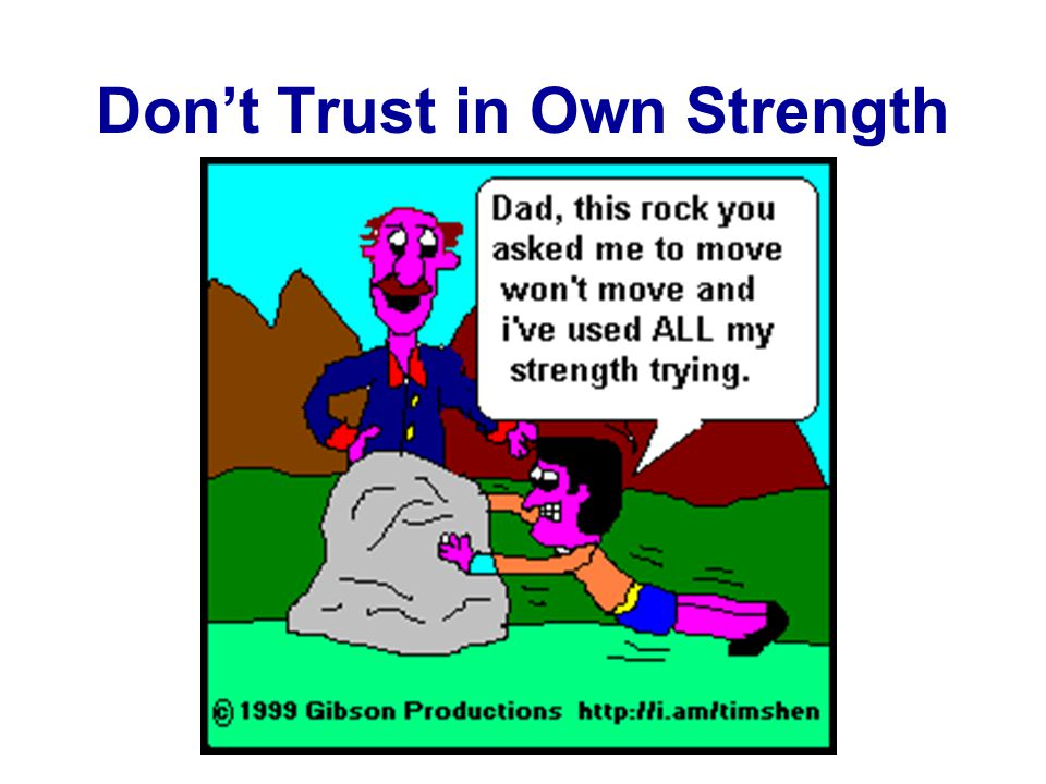 Don't Trust in Own Strength