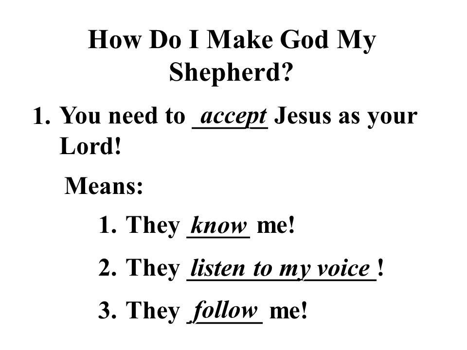 How Do I Make God My Shepherd