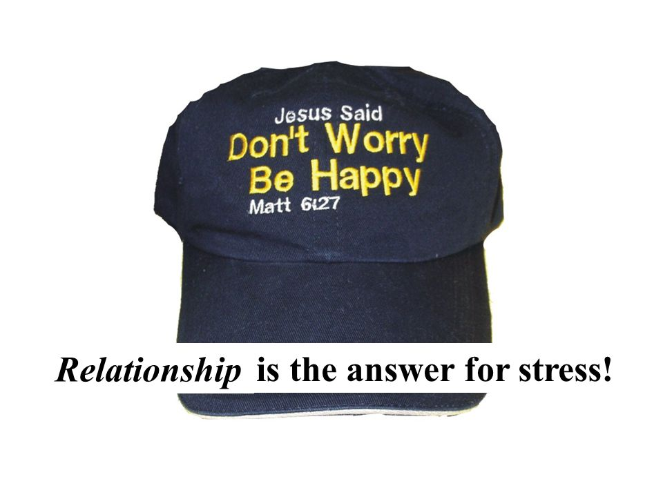 ___________ is the answer for stress!