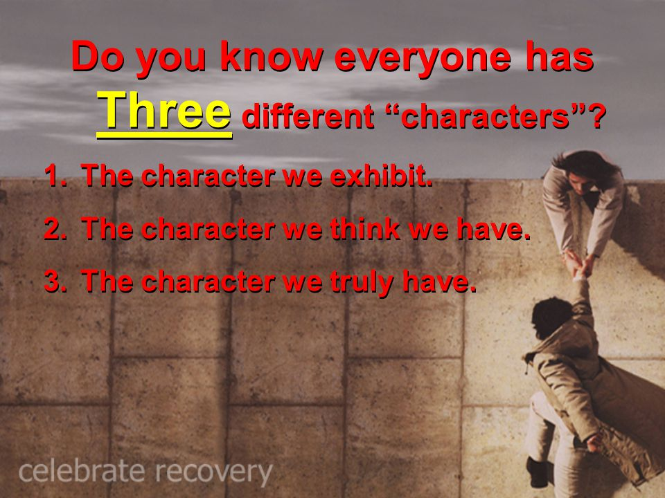 Do you know everyone has Three different characters