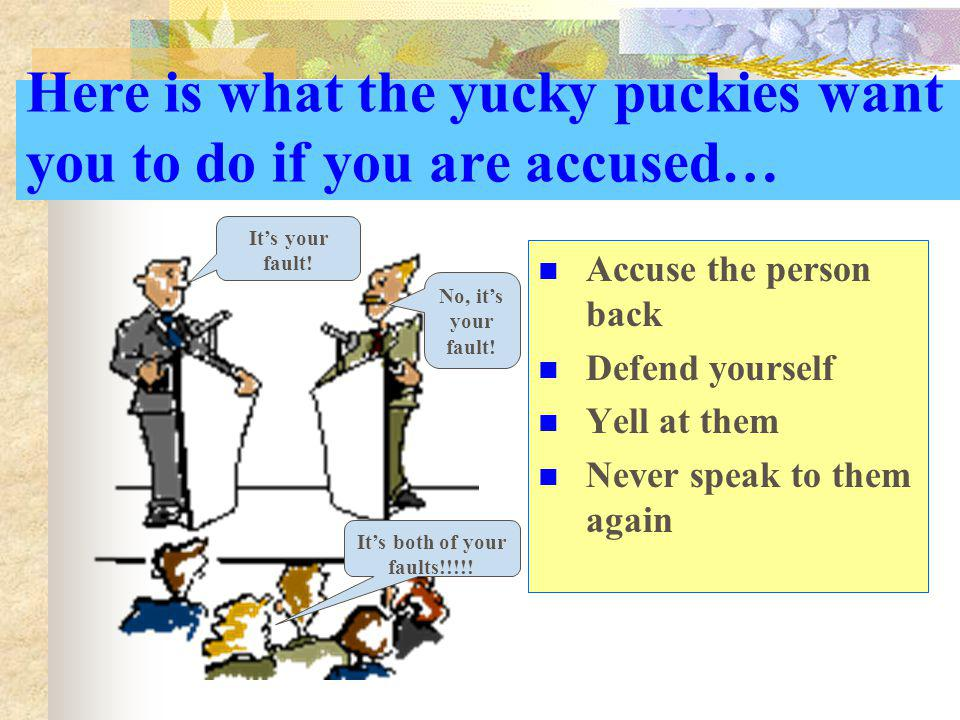 Here is what the yucky puckies want you to do if you are accused…