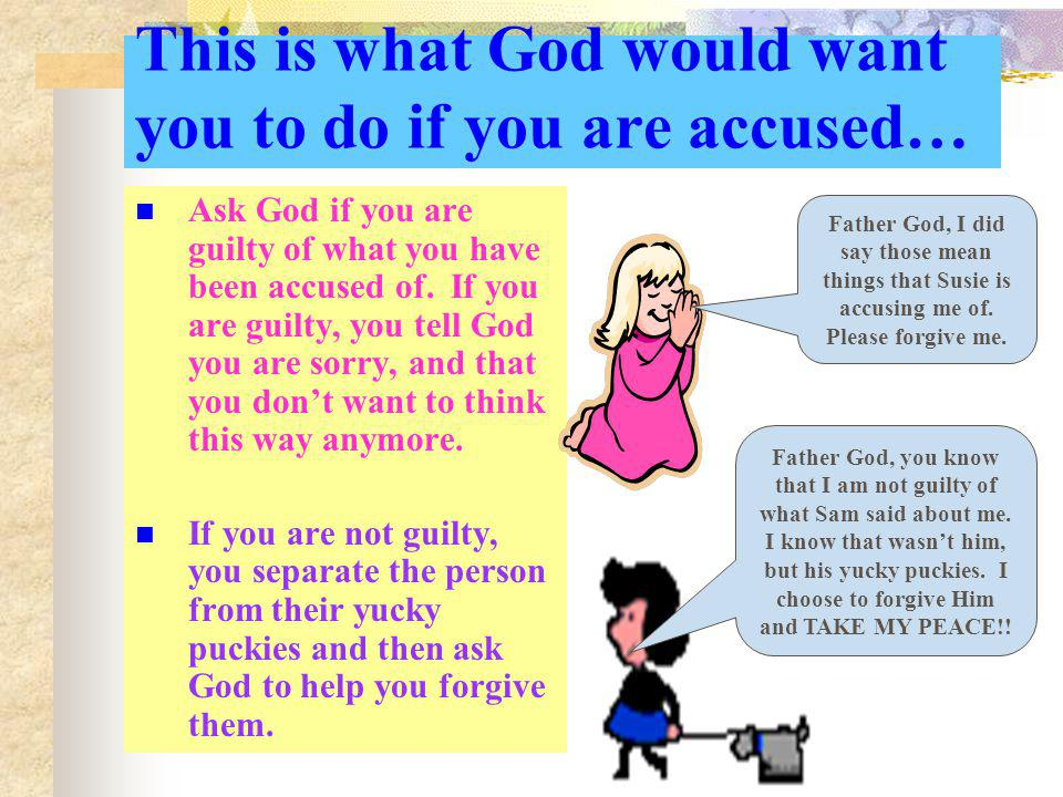 This is what God would want you to do if you are accused…