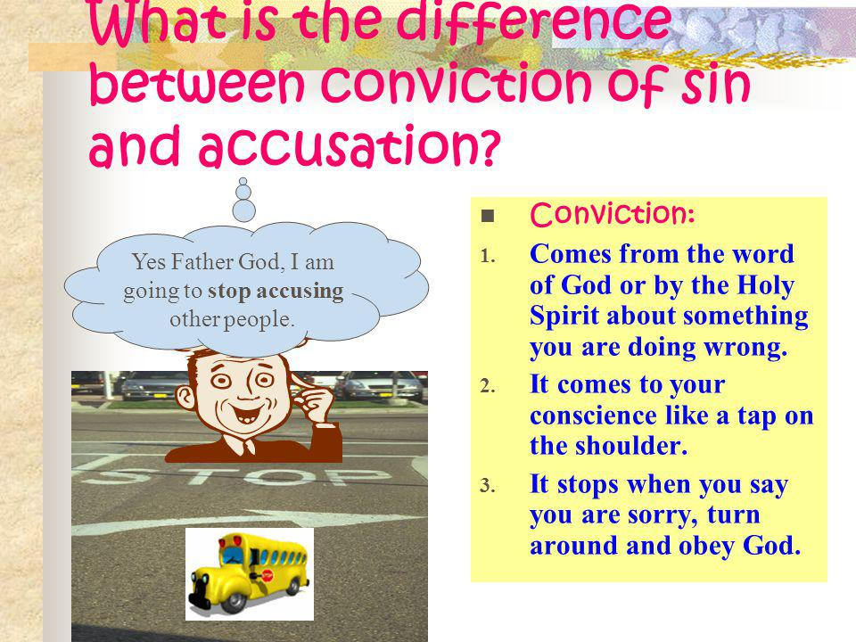 What is the difference between conviction of sin and accusation