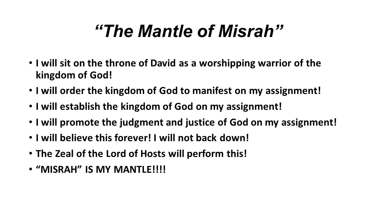 The Mantle of Misrah I will sit on the throne of David as a worshipping warrior of the kingdom of God!